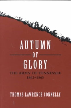 Autumn of Glory: The Army of Tennessee, 1862-1865 (Paperback)