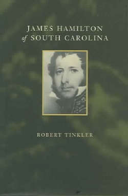 James Hamilton of South Carolina (Hardcover)