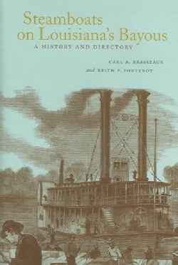 Steamboats on Louisiana's Bayous: A History and Directory (Hardcover)