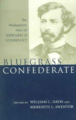 Bluegrass Confederate: The Headquarters Diary Of Edward O. Guerrant (Paperback)