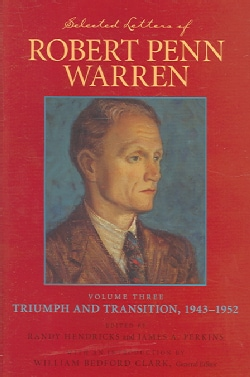Selected Letters of Robert Penn Warren: Triumph And Transition, 1943-1952 (Hardcover)