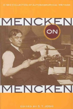 Mencken on Mencken: A New Collection of Autobiographical Writings (Paperback)