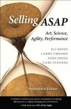 Selling ASAP: Art, Science, Agility, Performance (Hardcover)