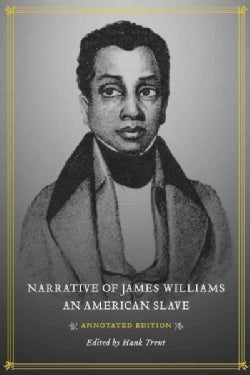 Narrative of James Williams, An American Slave (Hardcover)