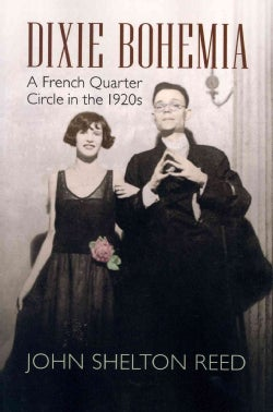 Dixie Bohemia: A French Quarter Circle in the 1920s (Paperback)