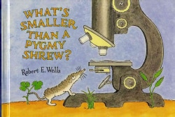 What's Smaller Than a Pygmy Shrew? (Hardcover)