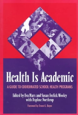Health Is Academic: A Guide to Coordinated School Health Programs (Paperback)