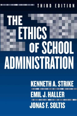 The Ethics Of School Administration (Paperback)
