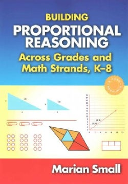 Building Proportional Reasoning Across Grades and Math Strands, k-8 (Paperback)