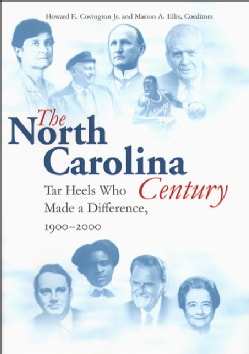 The North Carolina Century: Tar Heels Who Made a Difference, 1900-2000 (Hardcover)