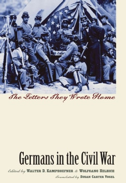 Germans in the Civil War: The Letters They Wrote Home (Hardcover)