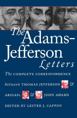 The Adams-Jefferson Letters: The Complete Correspondence (Paperback)