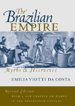The Brazilian Empire: Myths and Histories (Paperback)