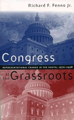 Congress at the Grassroots: Representational Change in the South, 1970 -1998 (Paperback)