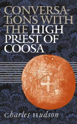 Conversations With the High Priest of Coosa (Paperback)