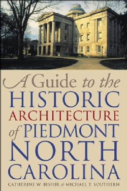 A Guide to the Historic Architecture of Piedmont North Carolina (Paperback)