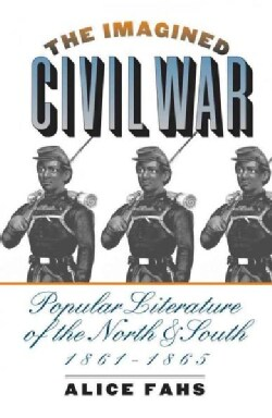 The Imagined Civil War: Popular Literature of the North & South, 1861-1865 (Paperback)
