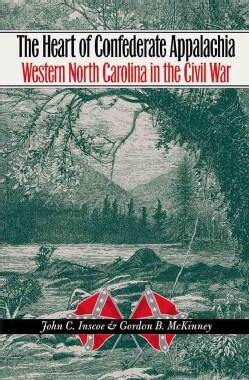 The Heart of Confederate Appalachia: Western North Carolina in the Civil War (Paperback)