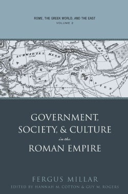 Rome, the Greek World, and the East: Government, Society, and Culture in the Roman Empire (Paperback)