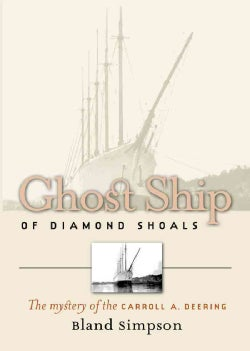 Ghost Ship Of Diamond Shoals: The Mystery Of The Carroll A. Deering (Paperback)