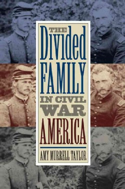 The Divided Family in Civil War America (Paperback)