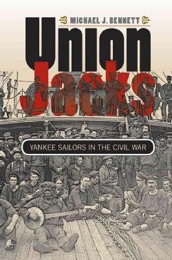 Union Jacks: Yankee Sailors in the Civil War (Paperback)