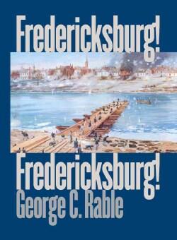 Fredericksburg! Fredericksburg! (Paperback)