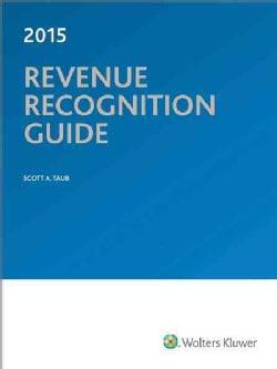 Revenue Recognition Guide 2015 (Paperback)