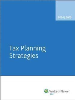 Tax Planning Strategies 2014-2015 (Paperback)