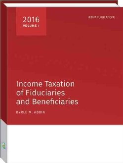 Income Taxation of Fiduciaries and Beneficiaries 2016 (Paperback)