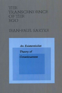 The Transcendence of the Ego: An Existentialist Theory of Consciousness (Paperback)