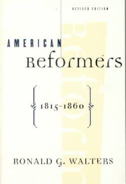 American Reformers 1815-1860 (Paperback)