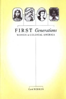 First Generations: Women in Colonial America (Paperback)