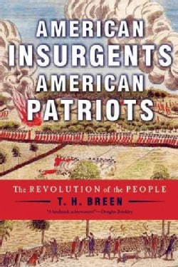 American Insurgents, American Patriots: The Revolution of the People (Paperback)