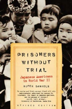 Prisoners Without Trial: Japanese Americans In World War Ii (Paperback)