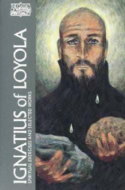 Ignatius of Loyola: The Spiritual Exercises and Selected Works (Paperback)