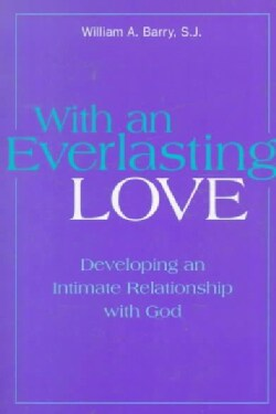 With an Everlasting Love: Developing an Intimate Relationship With God (Paperback)