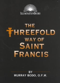 The Threefold Way of Saint Francis (Paperback)