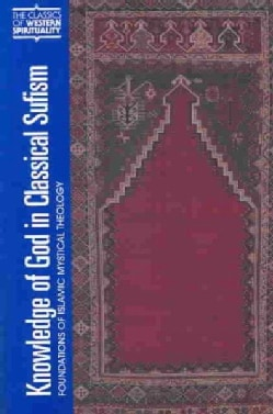 Knowledge of God in Classical Sufism: Foundations of Islamic Mystical Theology (Paperback)