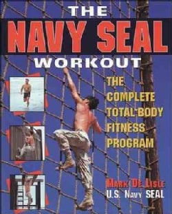 The Navy Seal Workout: The Complete Total-Body Fitness Program (Paperback)