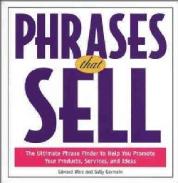Phrases That Sell: The Ultimate Phrase Finder to Help You Promote Your Products, Services, and Ideas (Paperback)