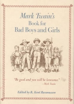 Mark Twain's Book for Bad Boys and Girls (Hardcover)