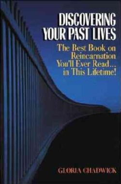Discovering Your Past Lives: The Best Book on Reincarnation You'll Ever Read in This Lifetime (Paperback)