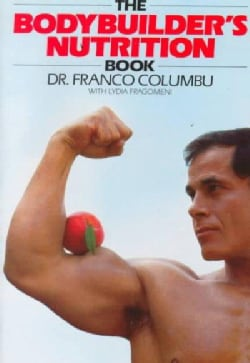 The Bodybuilder's Nutrition Book (Paperback)