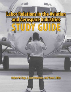 Labor Relations in the Aviation and Aerospace Industries (Paperback)