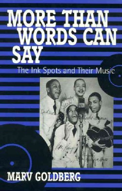 More Than Words Can Say: The Ink Spots and Their Music (Hardcover)