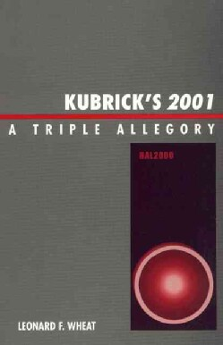 Kubrick's 2001: A Triple Allegory (Hardcover)