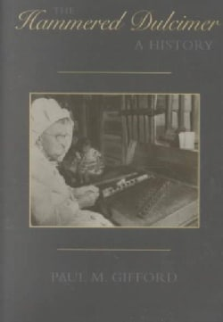 The Hammered Dulcimer: A History (Hardcover)