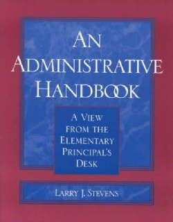 An Administrative Handbook: A View from the Elementary Principal's Desk (Paperback)
