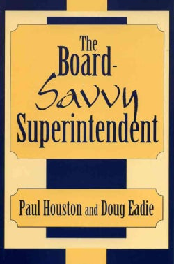 The Board-Savvy Superintendent (Paperback)